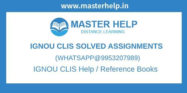 CLIS Solved Assignment IGNOU