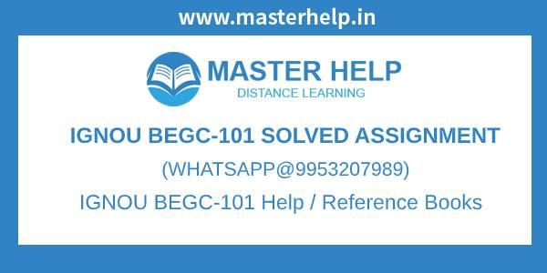 Free IGNOU BEGC101 Assignment