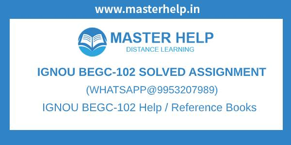 Free IGNOU BEGC102 Assignment